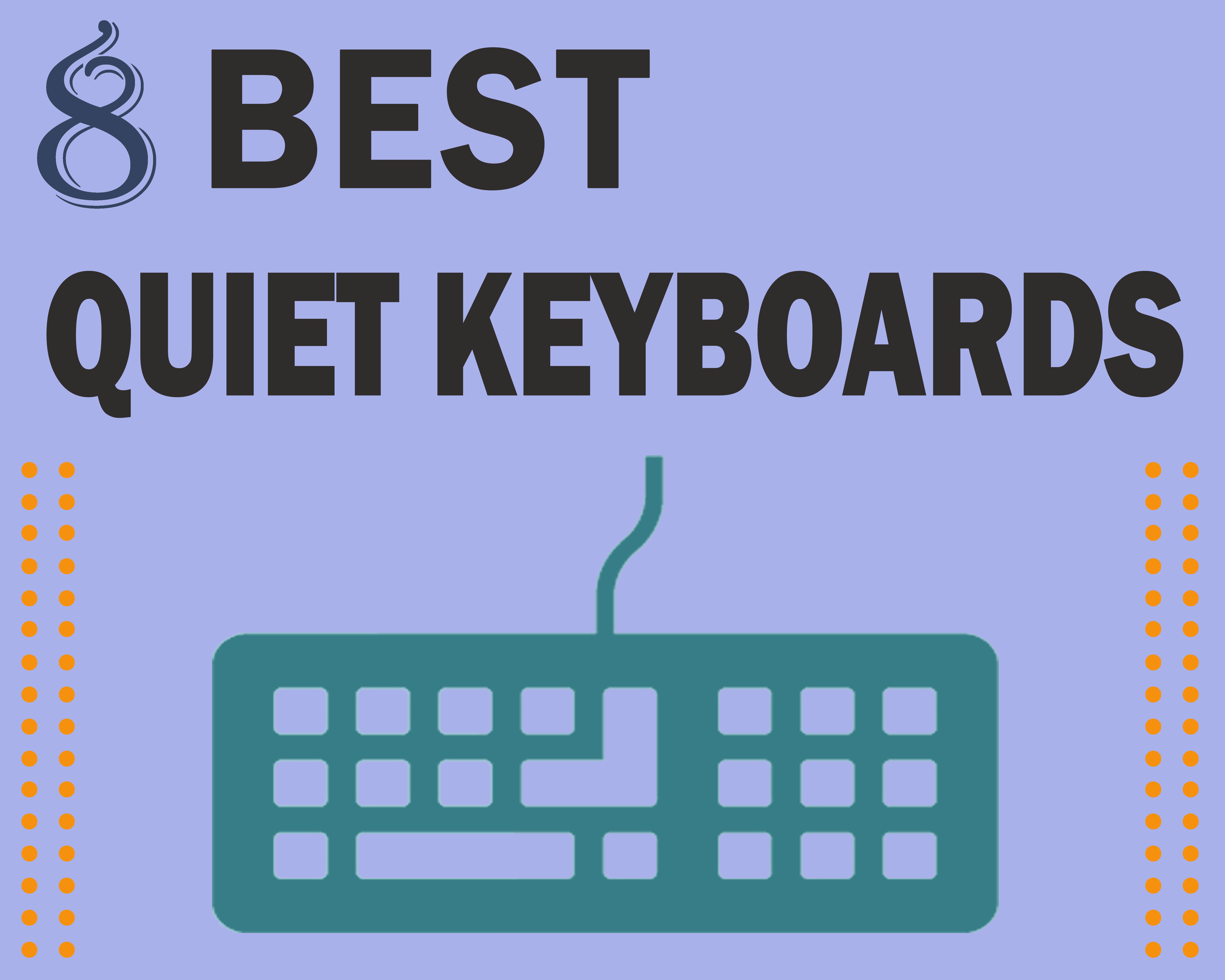Top 8 Best Quiet Keyboards [Buying Guide] For Office, Gaming and Home