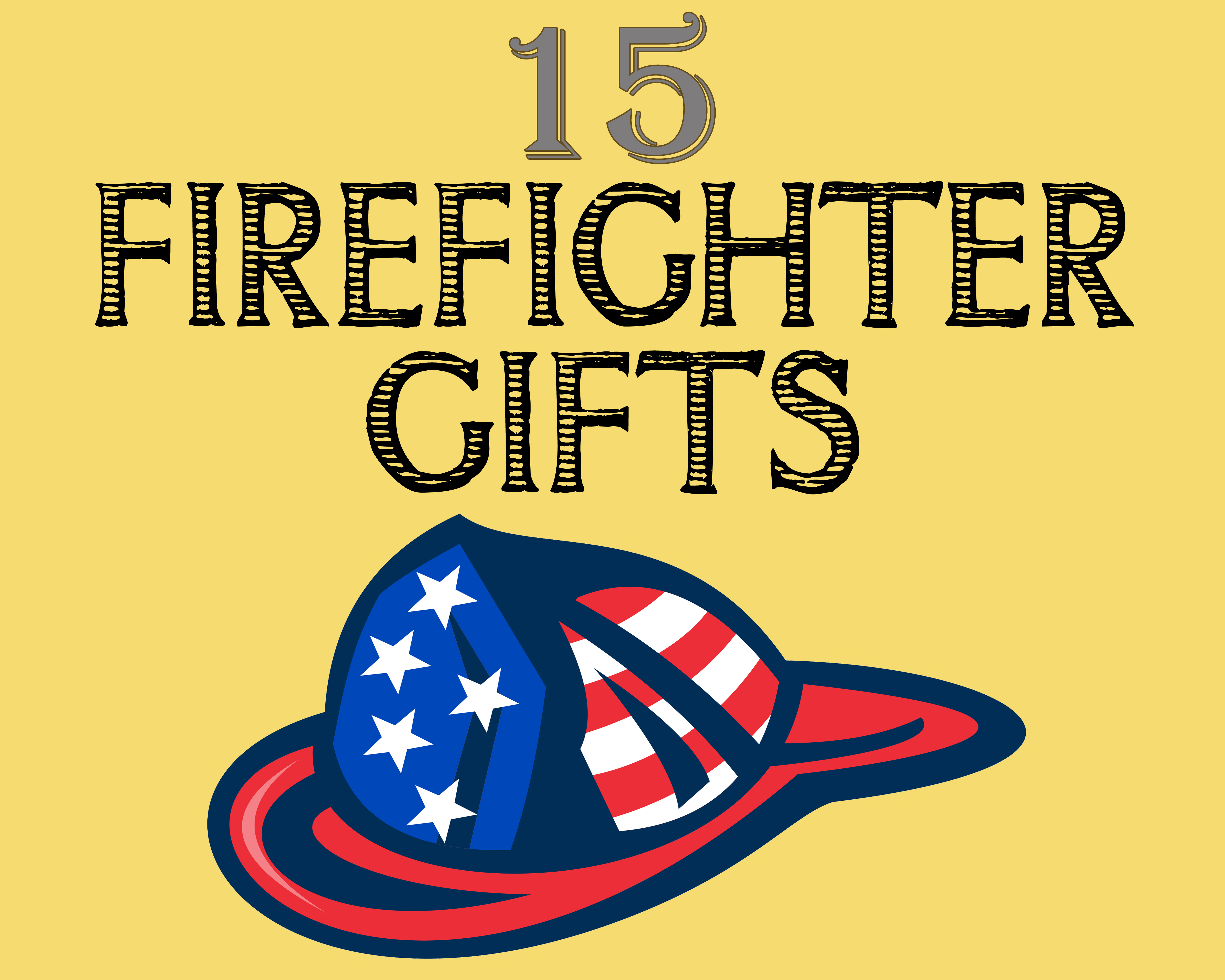 Firefighter Gifts for The Fireman